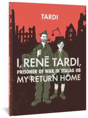 I, Rene Tardi, Prisoner of War at Stalag 11b: My Return Home