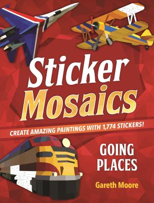 Going Places: Create Amazing Paintings With 1,774 Stickers!