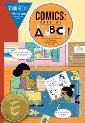 Comics: Easy As ABC!: The Essential Guide to Comics for Kids