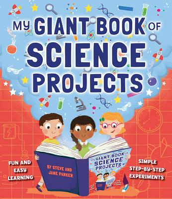 My Giant Book of Science Projects: Fun and Easy Learning, With Simple Step-by-step Experiments