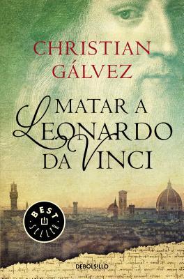 Matar a Leonardo Da Vinci/ Killing Leonardo da Vinci
