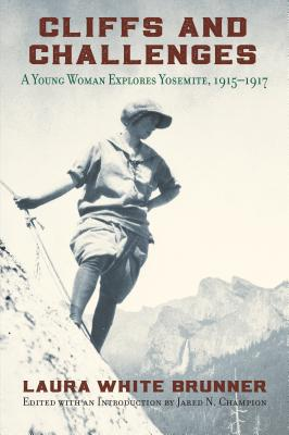 Cliffs and Challenges: A Young Woman Explores Yosemite, 1915–1917
