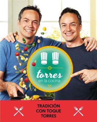 Torres en la cocina/ Torres in the Kitchen: Tradición Con Toque Torres/ Tradition With Torres Touch
