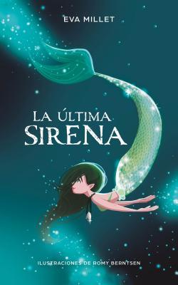 La última sirena/ The Last Mermaid