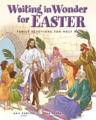 Waiting in Wonder for Easter: Family Devotions for Holy Week