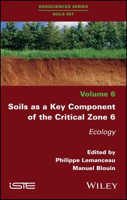 Soils As a Key Component of the Critical Zone 6: Ecology