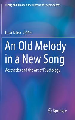 An Old Melody in a New Song: Aesthetics and the Art of Psychology