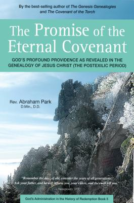 The Promise of the Eternal Covenant: God's Profound Providence As Revealed in the Genealogy of Jesus Christ; Postexilic Period