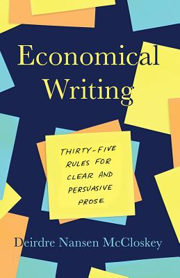 Economical Writing: Thirty-Five Rules for Clear and Persuasive Prose