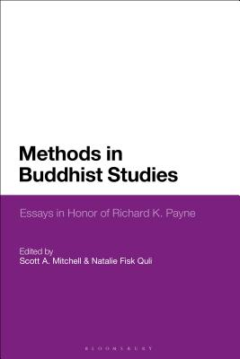 Methods in Buddhist Studies: Essays in Honor of Richard K. Payne