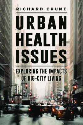 Urban Health Issues: Exploring the Impacts of Big-City Living