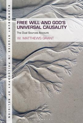Free Will and God's Universal Causality: The Dual Sources Account