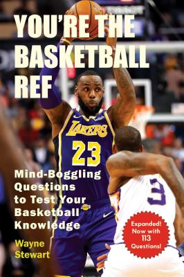 You're the Basketball Ref: Mind-Boggling Questions to Test Your Basketball Knowledge