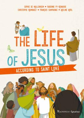 The Life of Jesus According to Saint Luke