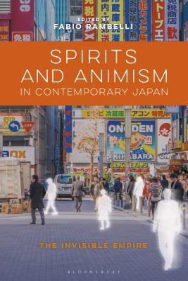 Spirits and Animism in Contemporary Japan: The Invisible Empire