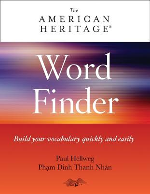 The American Heritage Word Finder: Build Your Vocabulary Quickly and Easily
