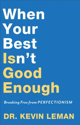 When Your Best Isn't Good Enough: Breaking Free from Perfectionism