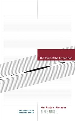 The Tomb of the Artisan God: On Plato's Timaeus