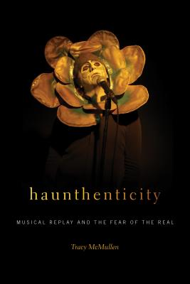Haunthenticity: Musical Replay and the Fear of the Real