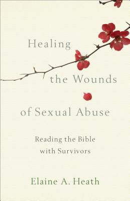 Healing the Wounds of Sexual Abuse: Reading the Bible With Survivors