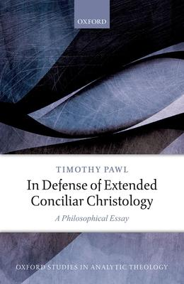 In Defense of Extended Conciliar Christology: A Philosophical Essay