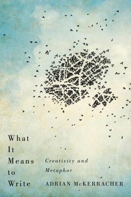 What It Means to Write: Creativity and Metaphor