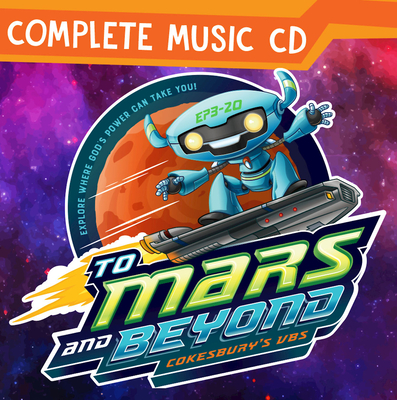 Vacation Bible School 2019 to Mars and Beyond Complete Music Cd: Explore Where God's Power Can Take You!