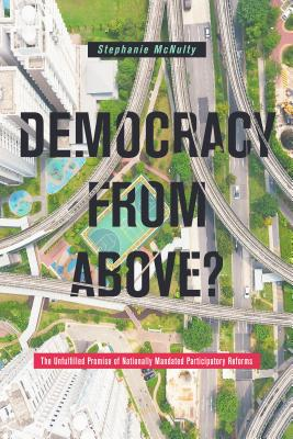 Democracy from Above?: The Unfulfilled Promise of Nationally Mandated Participatory Reforms
