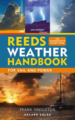 Reeds Weather Handbook: For Sail and Power