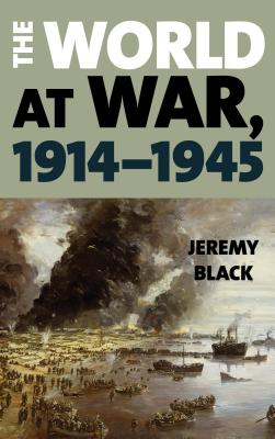The World at War, 1914-1945