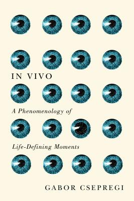 In Vivo: A Phenomenology of Life-Defining Moments