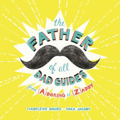 The Father of All Dad Guides: From Adoring to Zaddy