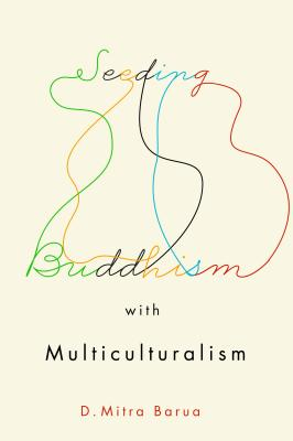 Seeding Buddhism With Multiculturalism: The Transmission of Sri Lankan Buddhism in Toronto