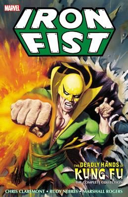 Iron Fist: Deadly Hands of Kung Fu, the Complete Collection