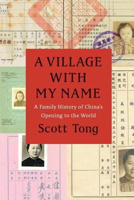 A Village With My Name: A Family History of China's Opening to the World