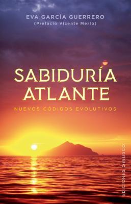 Sabiduría atlante / Atlantean Wisdom: Nuevos Codigos Evolutivos