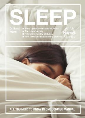 Sleep: All You Need to Know in One Concise Manual