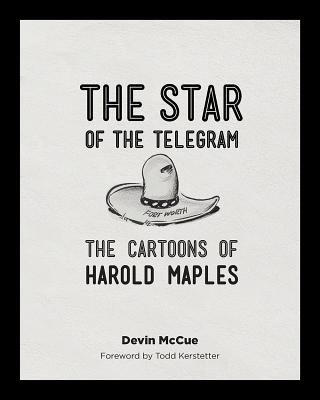 The Star of the Telegram: The Cartoons of Harold Maples