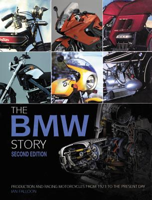 The Bmw Motorcycle Story: Production and Racing Motorcycles from 1923 to the Present Day