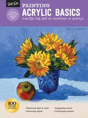 Painting Acrylic Basics: Master the Art of Painting in Acrylic