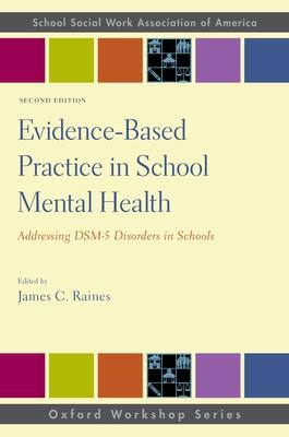 Evidence-Based Practice in School Mental Health: Addressing DSM-5 Disorders in Schools