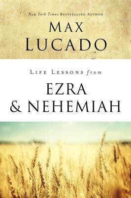 Life Lessons from Ezra & Nehemiah: Lessons in Leadership