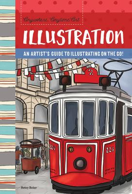 Anywhere, Anytime Art: An Artist's Guide to Illustration on the Go!