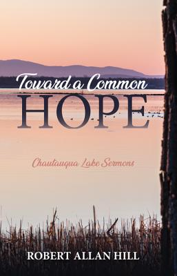 Toward a Common Hope: Chautauqua Lake Sermons