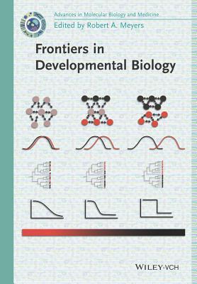 Frontiers in Developmental Biology: Advances in Molecular Biology and Medicine