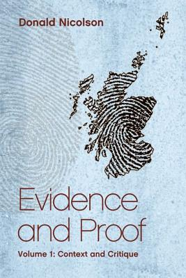 Evidence and Proof in Scotland: Context and Critique