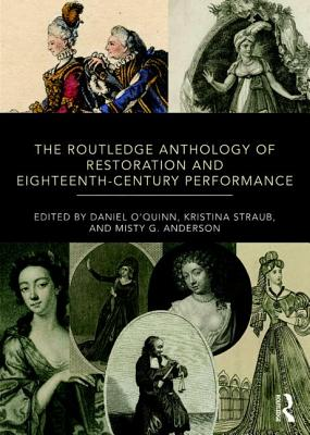 The Routledge Anthology of Restoration and Eighteenth-Century Performance: An Anthology
