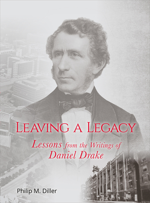 Leaving a Legacy: Lessons from the Writings of Daniel Drake