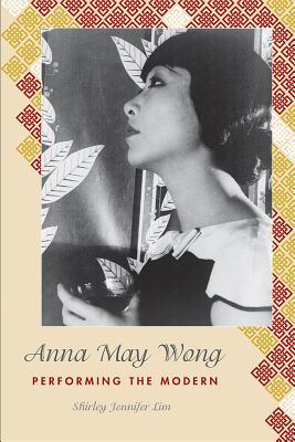 Anna May Wong: Performing the Modern