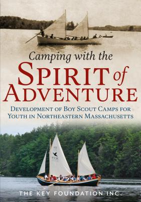 Camping With the Spirit of Adventure: Development of Boy Scout Camps for Youth in Northeastern Massachusetts